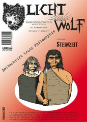"""Diese Zusammenfassung steht - neben vielen weiteren Texten und schönen Illustrationen - in Lichtwolf Nr. 31 (Titelthema: """"Steinzeit"""") - erhältlich im Einkaufszentrum für nur 6,80 Euro."""